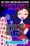 Robbing Peter To Kill Paul A Danger Cove Quilting Mystery