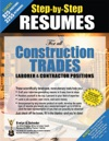 Step-by-Step Resumes For All Construction Trades Laborer  Contractor Positions