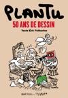 Plantu 50 Ans De Dessin