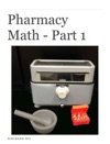 Pharmacy Math - Part 1