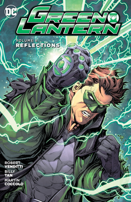Green Lantern Vol. 8: Reflections - Robert Venditti, Billy Tan, Mark Irwin & Martin Coccolo book