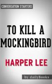 To Kill a Mockingbird (Harperperennial Modern Classics) by Harper Lee  Conversation Starters