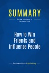 Summary How To Win Friends And Influence People