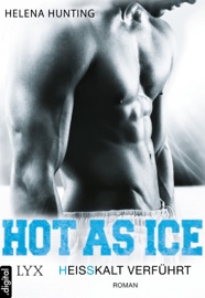 Hot As Ice - Heißkalt verführt PDF Download