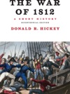 The War Of 1812 A Short History