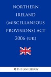 Northern Ireland Miscellaneous Provisions Act 2006 UK