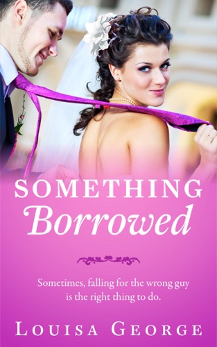 Something Borrowed - Louisa George - Louisa George