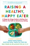 Raising A Healthy Happy Eater A Parents Handbook