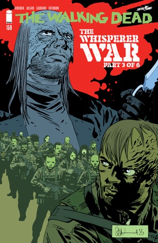 Robert Kirkman, Charlie Adlard & Stefano Gaudiano - The Walking Dead #159