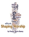 Shaping Worship