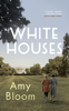 Amy Bloom - White Houses artwork