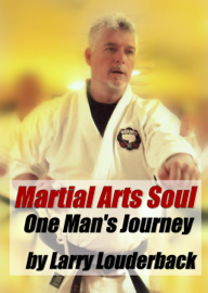 Martial Arts Soul, One Man's Journey book