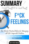 Michael Bennett MD  Sarah Bennetts Fck Feelings One Shrinks Practical Advice For Managing All Lifes Impossible Problems  Summary