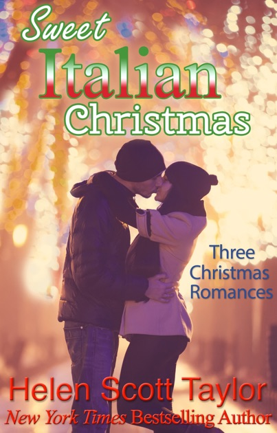 Sweet Italian Christmas Three Christmas Romances By Helen Scott