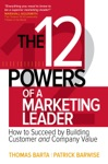 The 12 Powers Of A Marketing Leader How To Succeed By Building Customer And Company Value