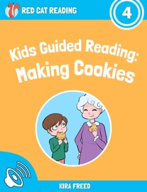 KIDS GUIDED READING: MAKING COOKIES