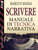 Scrivere - Manuale di tecnica narrativa Book Cover