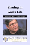 Sharing In Gods Life Interviews With C Baxter Kruger