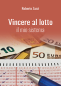 Vincere al lotto - Il mio sistema