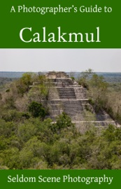 A PHOTOGRAPHERS GUIDE TO CALAKMUL