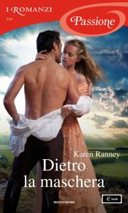 Dietro la maschera (I Romanzi Passione) Book Cover