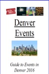 Denver Events Guide 2016 Concerts Sports And Theater Guide