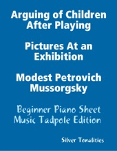 Arguing Of Children After Playing Pictures At An Exhibition Modest Petrovich Mussorgsky