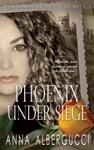 Phoenix Under Siege Book Four In The Phoenix Decree Saga