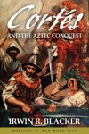 Corts And The Aztec Conquest