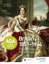 AQA A-level History Britain 1851-1964 Challenge And Transformation