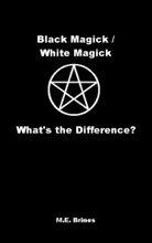 Black Magic / White Magic: What's the Difference?