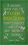 A Massive Book Full Of FECKIN IRISH SLANG Thats Great Craic For Any Shower Of Savages