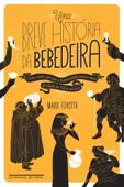 Uma breve história da bebedeira Book Cover