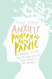 Anxiety: Panicking about Panic