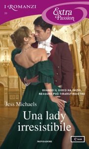 Una lady irresistibile (I Romanzi Extra Passion) Book Cover