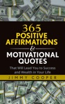 365 Positive Affirmations  Motivational Quotes That Will Lead You To Success And Wealth In Your Life