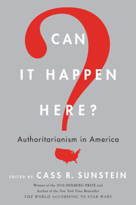 Can It Happen Here? - Cass R. Sunstein book