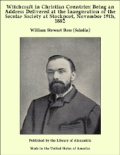 Witchcraft In Christian Countries: Being An Address Delivered At The Inauguration Of The Secular Society At Stockport, November 19th, 1882
