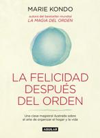 La felicidad después del orden (La magia del orden 2) ebook Download