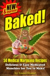 BAKED New  Improved Over 50 Delicious  Easy Weed Cookbook Recipes  Medical Marijuana Cooking Tips