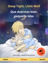 Sleep Tight Little Wolf  Que Duermas Bien Pequeo Lobo English  Spanish Bilingual Childrens Book Age 2-4 And Up With Mp3 Audiobook For Download