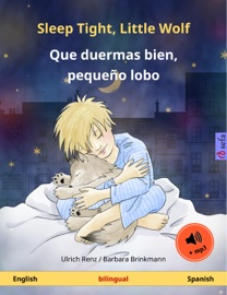 Sleep Tight Little Wolf Que Duermas Bien Peque O Lobo English Spanish Bilingual Children S Book Age 2 4 And Up With Mp3 Audiobook For Download