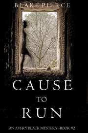 Cause to Run (An Avery Black Mystery—Book 2) book