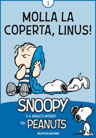 Molla la coperta, Linus! Vol. 1