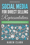 Social Media For Direct Selling Representatives Ethical And Effective Online Marketing 2018 Edition