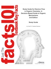 Electron Flow In Organic Chemistry, A Decision-Based Guide To Organic Mechanisms