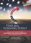 Time For A Turning Point Setting A Course Toward Free Markets And Limited Government For Future Generations