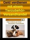 Geld Verdienen Mit Einem Tierzubehr-Versandhandel