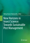 New Horizons In Insect Science Towards Sustainable Pest Management