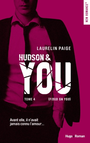 Laurelin Paige - Hudson & You - tome 4 (Fixed on you)
